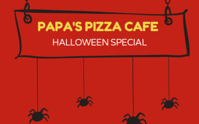 PAPA'S PIZZA CAFE HALLOWEEN SPECIAL